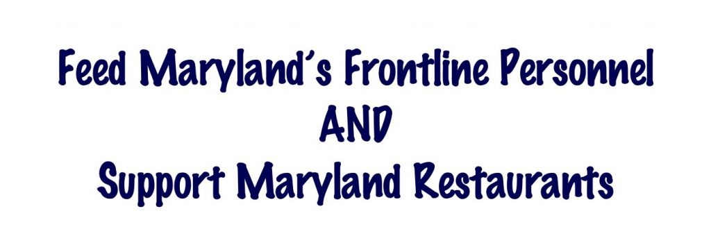 Feed Maryland's Frontline Personnel and Support Maryland Restaurants